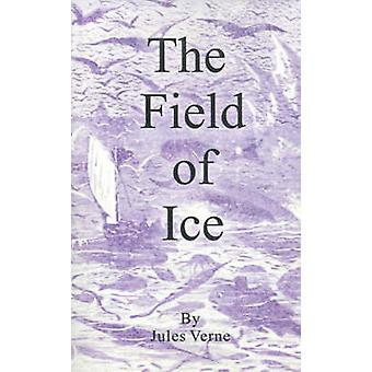The Field of Ice by Verne & Jules