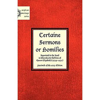 Certaine  Sermons  or Homilies  Appointed to Be Read  in Churches In theTime of  Queen Elizabeth I by Anonymous