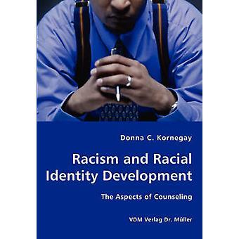 Racismo y el desarrollo de la identidad Racial los aspectos de asesoría por parte de Kornegay y Donna & C.