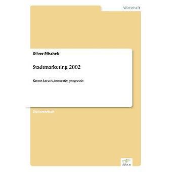Stadtmarketing 2002Krems kreativ innovativ progressiv by Plischek & Oliver