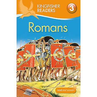 Kingfisher Readers - Romanos (Nivel 3 - Leer solo con algo de ayuda) (U