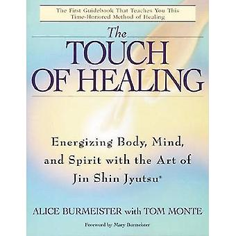 The Touch of Healing - Energizing the Body - Mind - and Spirit with Ji