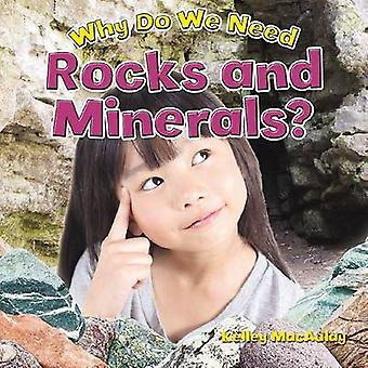 Why Do We Need Rocks and Minerals? by Kelley MacAulay - 9780778704966