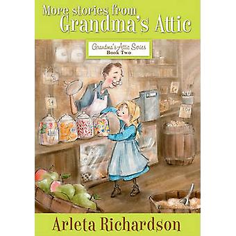 More Stories from Grandma's Attic (3rd) by Arleta Richardson - 978078