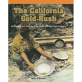The California Gold Rush - Multiplying and Dividing Using Three- And F