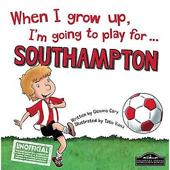 When I Grow Up I'm Going to Play for Southampton by Gemma Cary - Tati