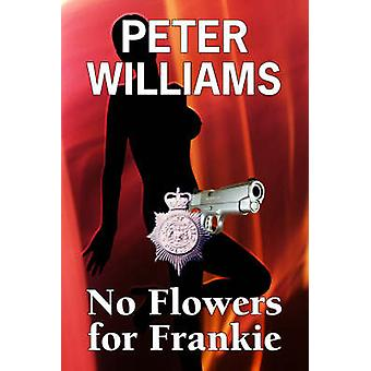 No Flowers for Frankie by Peter Williams - 9781905597055 Book