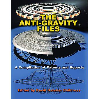 The Anti-Gravity Files - A Compilation of Patents and Reports by David