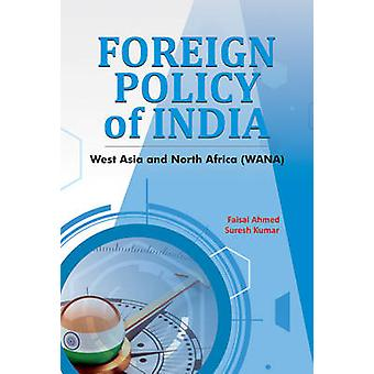 Foreign Policy of India - West Asia & North Africa (WANA) by Faisal Ah