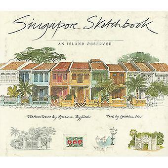 Singapore Sketchbook by Gretchen Liu - 9789814068406 Book