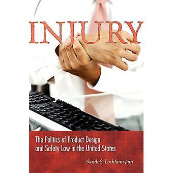 Verletzungen - die Politik des Produktdesigns und Produktsicherheitsgesetz in den Vereinigten
