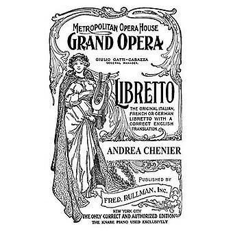 Andrea Chenier  Libretto Italian and English Text by Giordano & Umberto