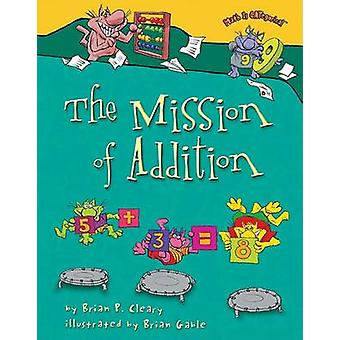 The Mission of Addition by Brian P Cleary - Brian Gable - 97808225669