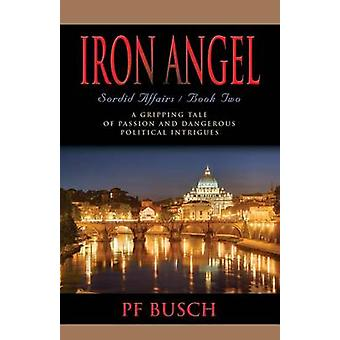 Iron Angel Sordid affaires Boek II door Busch & P. F.