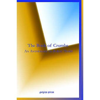 The Book of Crumbs An Anthology of Syriac Texts by Anonymous