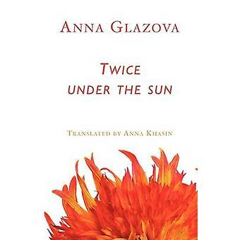 Twice Under the Sun by Glazova & Anna