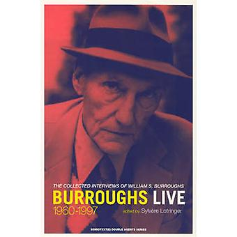 Burroughs Live by William S Burroughs