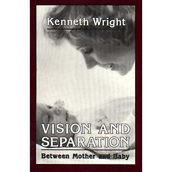 Vision and Separation par Kenneth Wright