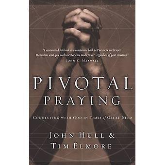 Pivotal Praying by John HullTim Elmore