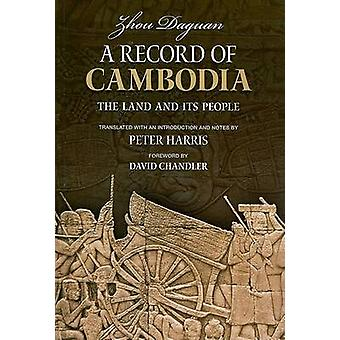 A Record of Cambodia  The Land and Its People by Daguan Zhou & Translated by Peter Harris