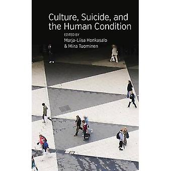Culture Suicide and the Human Condition by Honkasalo & MarjaLiisa