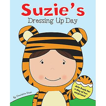 Suzies Dressing Up Day by Olson & Charlotte