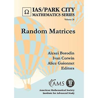 Random Matrices by Edited by Alexei Borodin & Edited by Ivan Corwin & Edited by Alice Guionnet