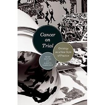 Rak na okres próbny: onkologii jako nowy styl praktyki