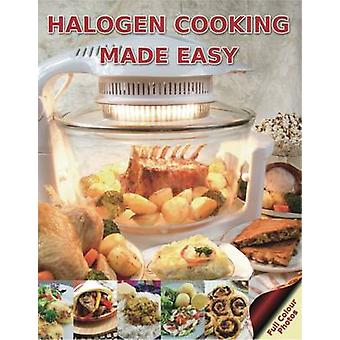 Halogen Cooking Made Easy - Part of the Halogen Made Simple Range by P