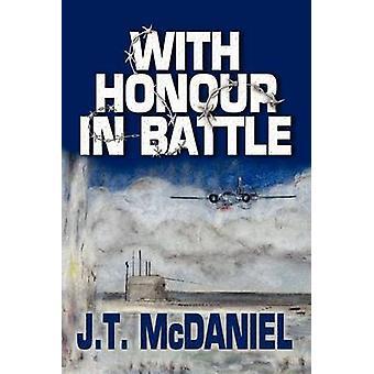 With Honour in Battle by McDaniel & J. T.