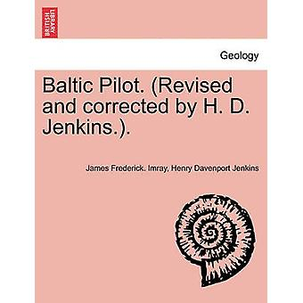 Baltic Pilot. Revised and corrected by H. D. Jenkins.. by Imray & James Frederick.