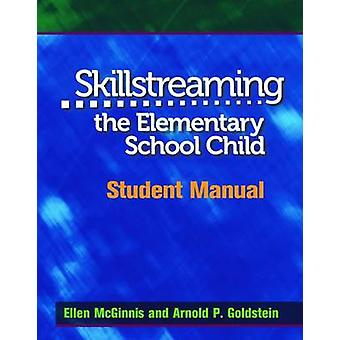 Skillstreaming the Elementary School Child - Student Manual by Arnold