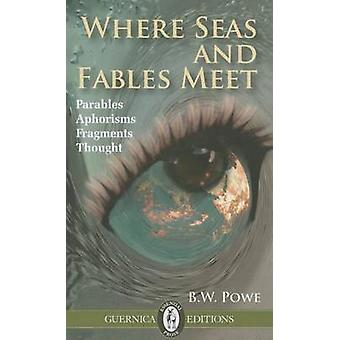 Where Seas & Fables Meet - Parables - Aphorisms - Fragments - Thought