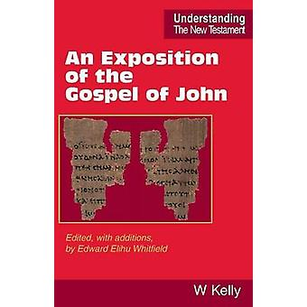 An Exposition of the Gospel of John by Kelly & William