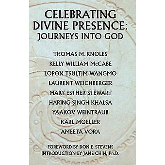 Celebrating Divine Presence Journeys into God by Laurent & C Weichberger