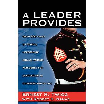 A LEADER PROVIDES by Twigg & Ernest R.