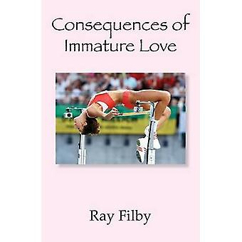 Consequences of Immature Love by Filby & Ray