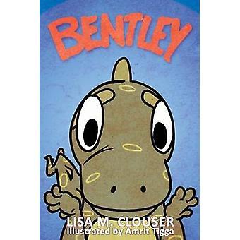 Bentley by Clouser & Lisa M
