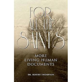 For All the Saints More Living Human Documents by Thompson & Dr. Robert