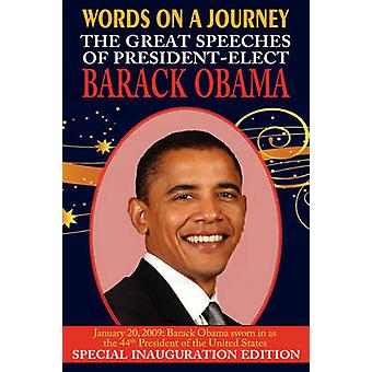 Words on a Journey The Great Speeches of Barack Obama by Obama & Barack