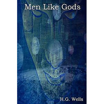 Men Like Gods by Wells & H. G.