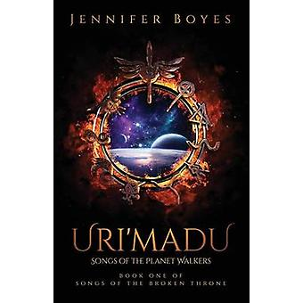 UriMadu Song of the Planet Walkers by Boyes & Jennifer