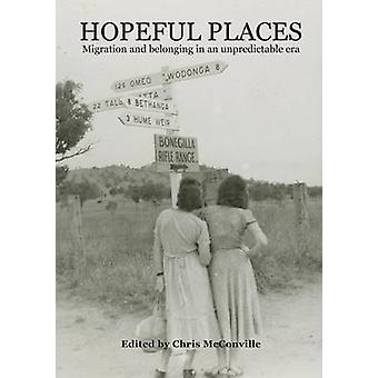 HOPEFUL PLACES  Migration and belonging in an unpredictable era by McConville & Christopher