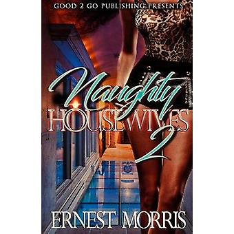 Naughty Housewives 2 by Morris & Ernest