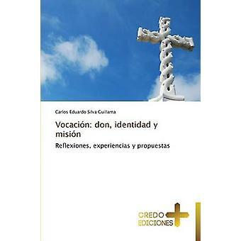 Vocacin don identidad y misin by Silva Guillama Carlos Eduardo