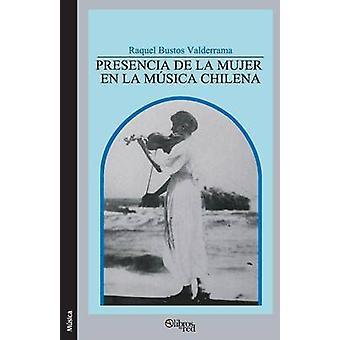Presencia de la mujer en la musica chilena by Bustos Valderrama & Raquel