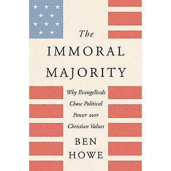 The Immoral Majority by Ben Howe - 9780062797117 Book