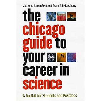 The Chicago Guide to Your Career in Science - A Toolkit for Students a