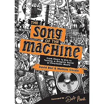 The Song of the Machine - From Disco to DJs to Techno - a Graphic Nove