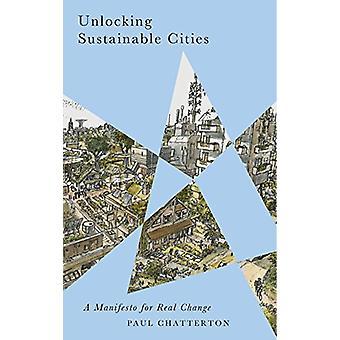 Låsa upp hållbara städer - ett manifest för verklig förändring av Paul Cha